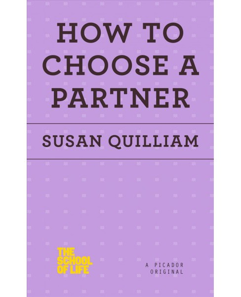 How to Choose a Partner (Paperback) (Susan Quilliam) - image 1 of 1