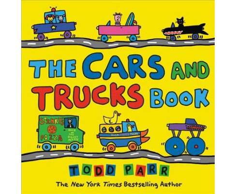 Cars and Trucks Book -  by Todd Parr (School And Library) - image 1 of 1