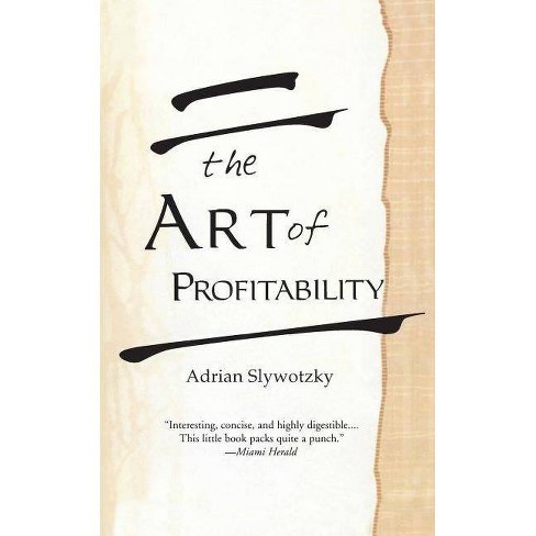 The Art of Profitability - by  Adrian Slywotzky (Paperback) - image 1 of 1
