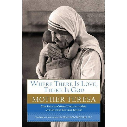 Where There Is Love, There Is God - by  Mother Teresa (Paperback) - image 1 of 1