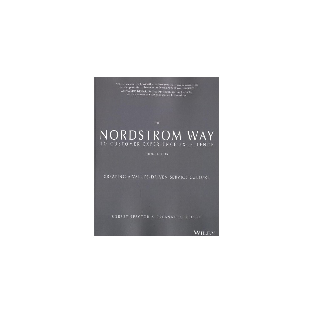 Nordstrom Way to Customer Experience Excellence : Creating a Values-driven Service Culture - (Paperback)