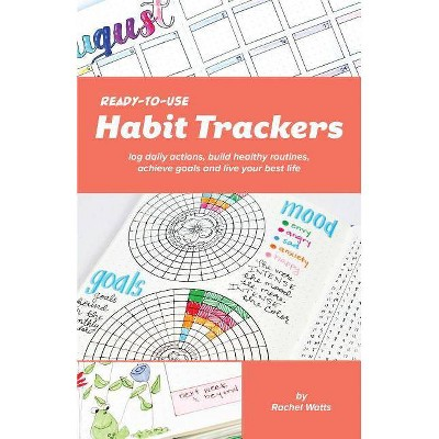 Ready-To-Use Habit Trackers - by  Rachel Watts (Paperback)