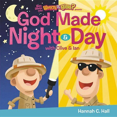 God Made Night and Day - (Buck Denver Asks... What's in the Bible?) by  Hannah C Hall (Board Book)