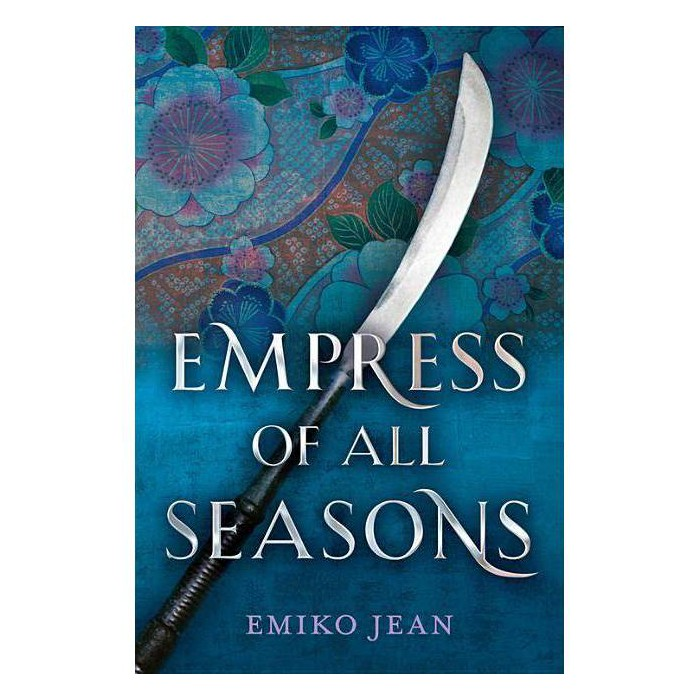 Empress of All Seasons - by  Emiko Jean (Hardcover) - image 1 of 1