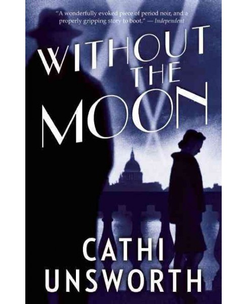 Without the Moon (Paperback) (Cathi Unsworth) - image 1 of 1