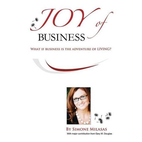 Joy of Business - 2 Edition by  Simone Milasas & Gary M Douglas (Paperback) - image 1 of 1