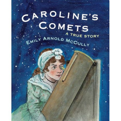 Caroline's Comets - by  Emily Arnold McCully (Paperback) - image 1 of 1