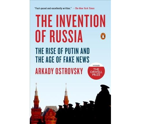 Invention of Russia : The Rise of Putin and the Age of Fake News (Reprint) (Paperback) (Arkady - image 1 of 1