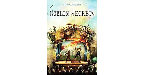 Goblin Secrets (Hardcover) (William Alexander) - image 1 of 1