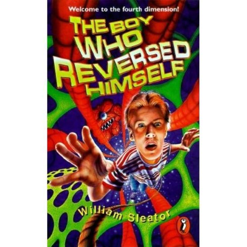 The Boy Who Reversed Himself - by  William Sleator (Paperback) - image 1 of 1