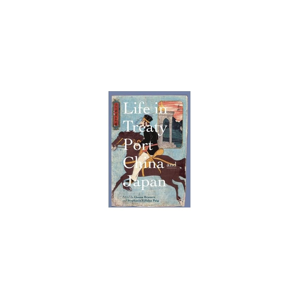 Life in Treaty Port China and Japan - (Hardcover)