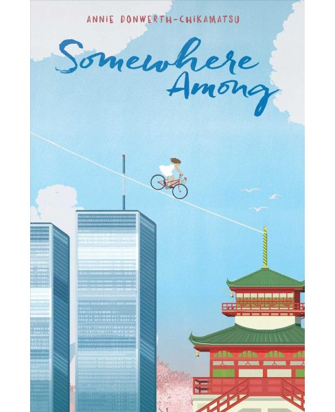 Somewhere Among (Reprint) (Paperback) (Annie Donwerth-Chikamatsu) - image 1 of 1