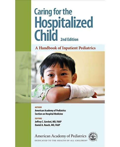 Caring for the Hospitalized Child : A Handbook of Inpatient Pediatrics -  (Paperback) - image 1 of 1