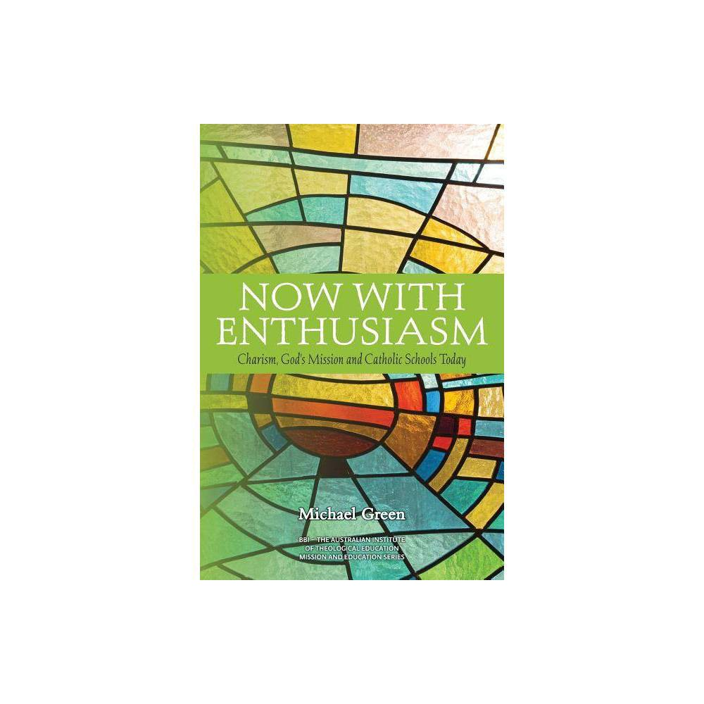 Now With Enthusiasm Mission And Education By Michael Green Paperback