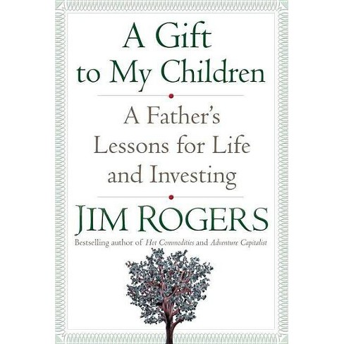 A Gift to My Children - by  Jim Rogers (Hardcover) - image 1 of 1