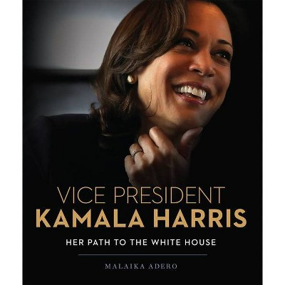 Vice President Kamala Harris - by  Malaika Adero (Hardcover)