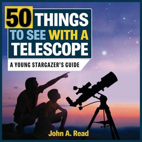 50 Things to See with a Telescope - by  John A Read (Hardcover) - image 1 of 1