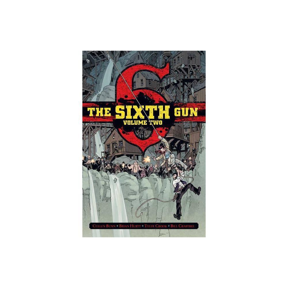 The Sixth Gun Vol 2 Volume 2 By Cullen Bunn Hardcover