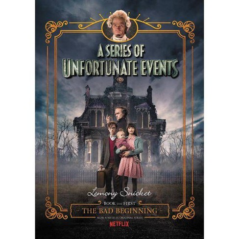 A Series Of Unfortunate Events #1: The Bad Beginning Netflix Tie-In - (Unfortunate Events, 1) By Lemony Snicket (Hardcover) : Target
