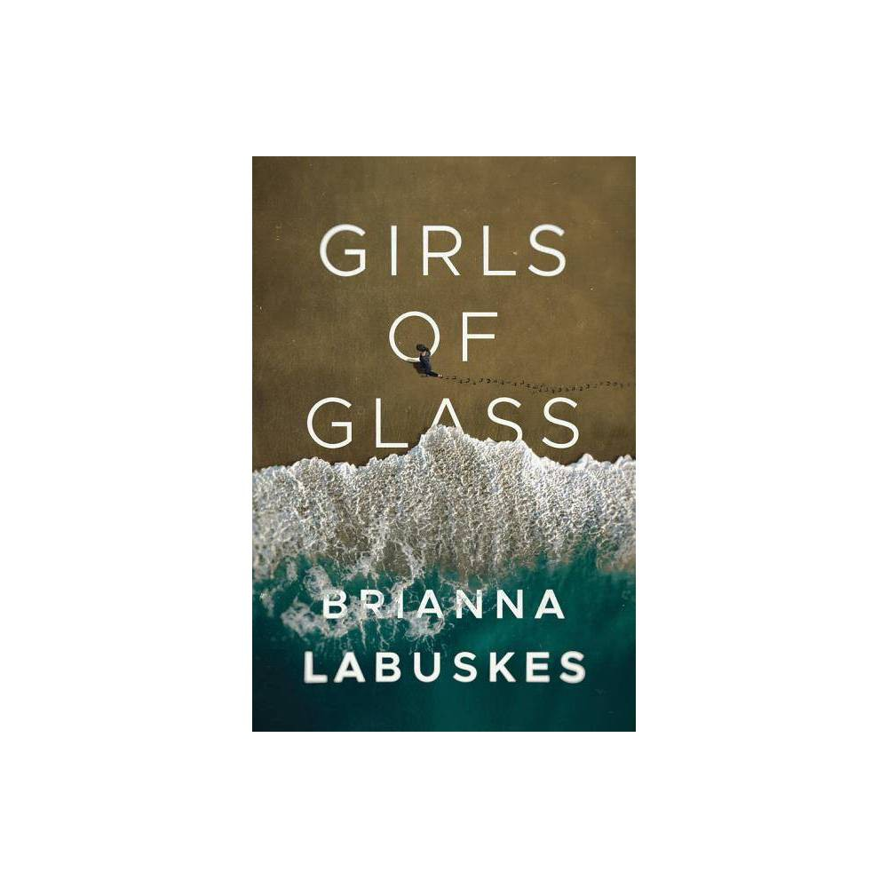 Girls Of Glass By Brianna Labuskes Paperback