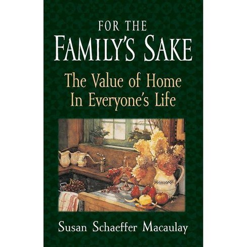 For the Family's Sake - by  Susan Schaeffer Macaulay (Paperback) - image 1 of 1