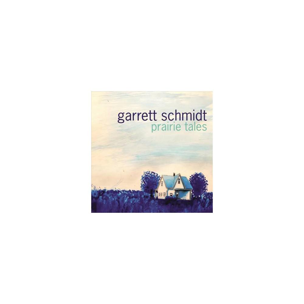 Garrett Schmidt - Prairie Tales (CD)