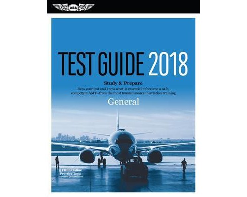 General Test Guide 2018 : Study & Prepare: Pass Your Test and Know What Is Essential to Become a Safe, - image 1 of 1