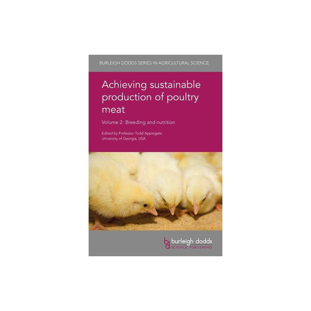 Achieving Sustainable Production of Poultry Meat Volume 2 - (Burleigh Dodds Agricultural Science)