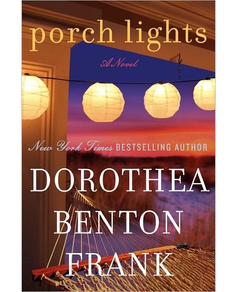 Porch Lights (Hardcover) by Dorothea Benton Frank - image 1 of 1