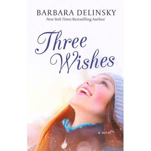 Three Wishes - by  Barbara Delinsky (Paperback) - image 1 of 1