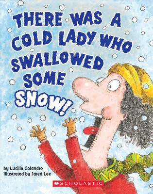 There Was a Cold Lady Who Swallowed Some Snow! (a Board Book)- (There Was an Old Lady [Colandro])