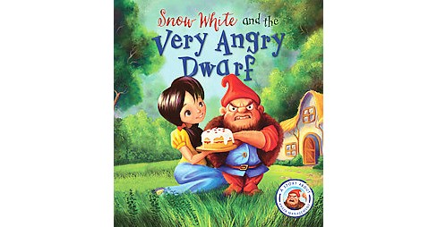 Snow White and the Very Angry Dwarf : A Story About Anger Management (Hardcover) (Steve Smallman) - image 1 of 1