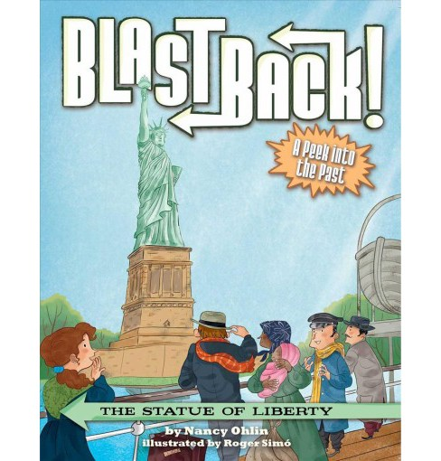 Statue of Liberty -  (Blast Back) by Nancy Ohlin (Hardcover) - image 1 of 1