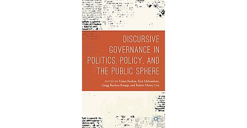 Discursive Governance in Politics, Policy, and the Public Sphere (Hardcover) - image 1 of 1