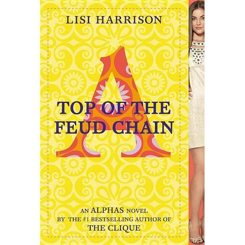 Top of the Feud Chain - (Alphas Novels) by  Lisi Harrison (Paperback) - image 1 of 1