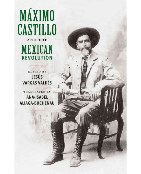 Máximo Castillo and the Mexican Revolution (Paperback) - image 1 of 1