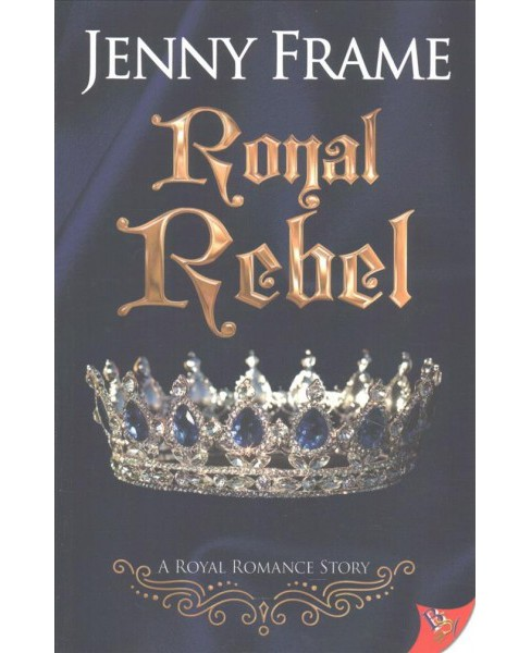 Royal Rebel (Paperback) (Jenny Frame) - image 1 of 1