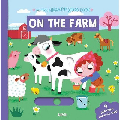 My First Interactive Board Book on the Farm - (Hardcover)- by Armandine Notaert