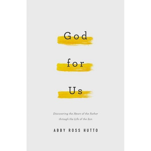 God for Us - by  Abby Ross Hutto (Paperback) - image 1 of 1
