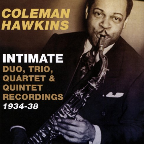 Coleman Hawkins - Intimate:Duo Trio Qt & Qit Recordings (CD) - image 1 of 1