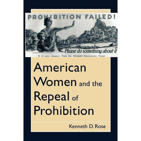 American Women and the Repeal of Prohibition - (American Social Experience) by  Kenneth D Rose (Paperback) - image 1 of 1