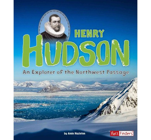 Henry Hudson : An Explorer of the Northwest Passage (Paperback) (Amie Hazleton) - image 1 of 1