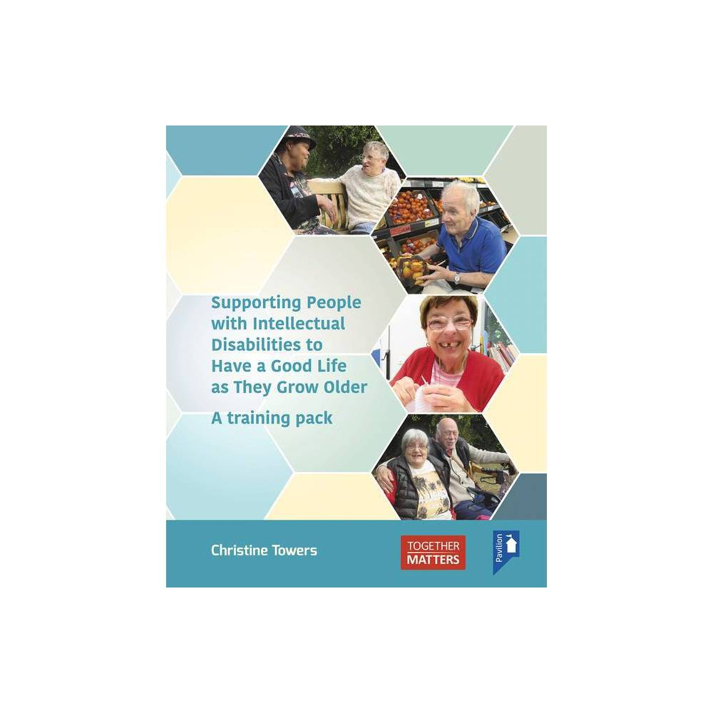 Supporting People With Intellectual Disabilities To Have A Good Life As They Grow Older By Christine Towers Spiral Bound