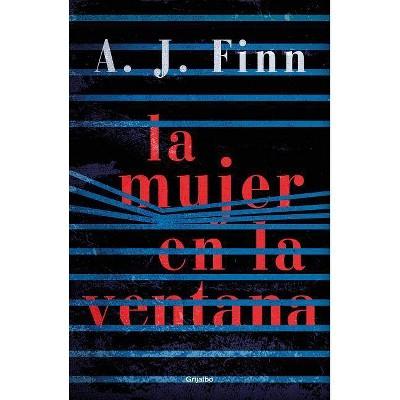 La mujer en la ventana (The Woman in the Window) - by A J Finn (Paperback)