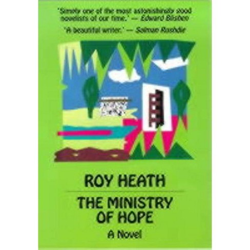 The Ministry of Hope - by  Roy Heath (Hardcover) - image 1 of 1