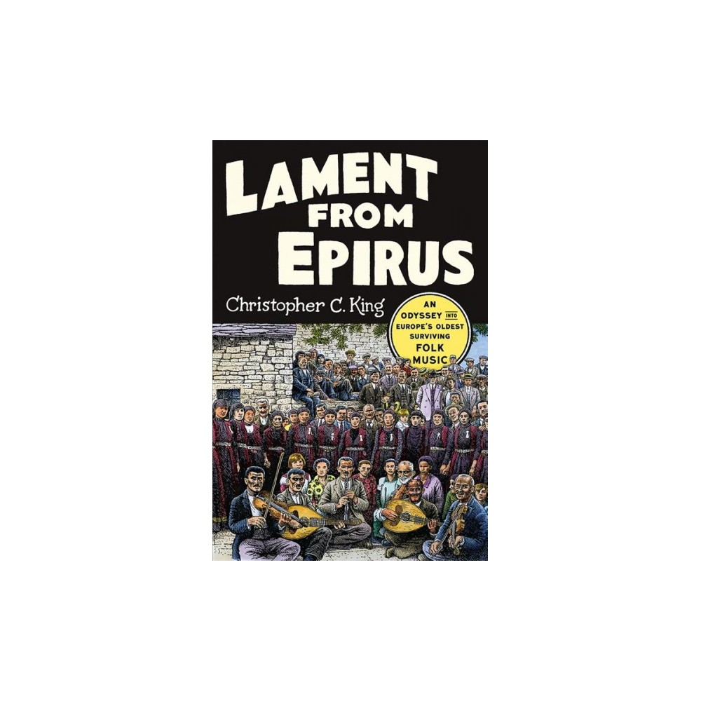 Lament from Epirus : An Odyssey into Europe's Oldest Surviving Folk Music - (Hardcover)