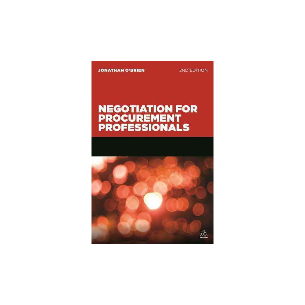 Negotiation for Procurement Professionals : A Proven Approach That Puts the Buyer in Control (Paperback)