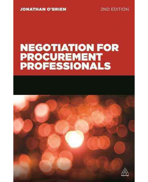 Negotiation for Procurement Professionals : A Proven Approach That Puts the Buyer in Control (Paperback) - image 1 of 1