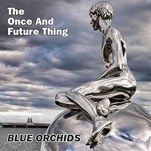 Blue Orchids - Once & Future Thing (CD) - image 1 of 1