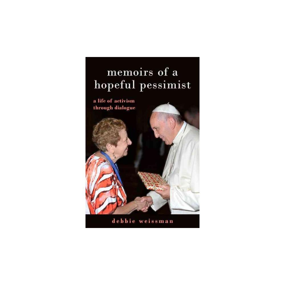 Memoirs of a Hopeful Pessimist : A Life of Activism Through Dialogue (Hardcover) (Debbie Weissman)